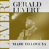 Made to Love Ya de Gerald Levert