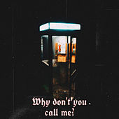Why Don't You Call Me ? de Phoenikz Avtaniz