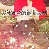 32 Storms Coming Inbound by Rain Sounds and White Noise
