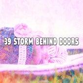 39 Storm Behind Doors de Thunderstorm Sleep