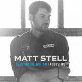 Everywhere But On (Acoustic) de Matt Stell