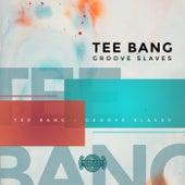 Groove Slaves de Teebang