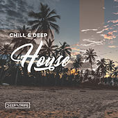Chill & Deep House von Various Artists