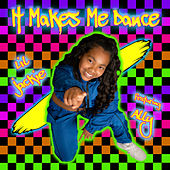 It Makes Me Dance (feat. Ally) di Lil Jackie