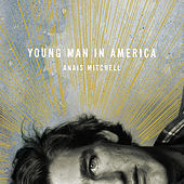 Young Man in America by Anaïs Mitchell