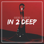 In 2 Deep by Chris Jackson