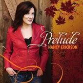 Prelude by Nancy Erickson