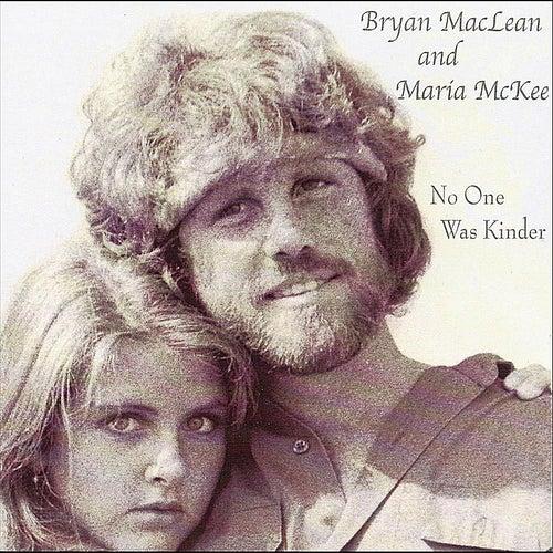 No One Was Kinder by Bryan MacLean