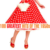 100 Greatest Songs of the 1950s von Various Artists