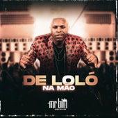 De Loló Na Mão by Mc Mister Bim