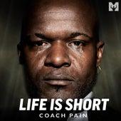 Life Is Short (Motivational Speech) by Coach Pain