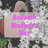 Acoustic Mother's Day von Various Artists