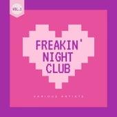 Freakin' Night Club, Vol. 1 de Various Artists