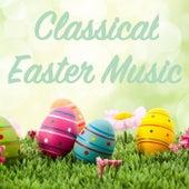 Classical Easter Music de Various Artists