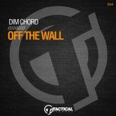 Off the Wall de Dim Chord