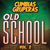 Cumbias Gruperas Old School Vol. 2 de Various Artists