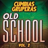 Cumbias Gruperas Old School Vol. 2 by Various Artists