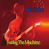 Feeding the Machine by Mick Taylor