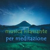 Musica rilassante per meditazione von Various Artists