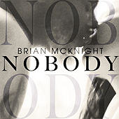 Nobody by Brian McKnight