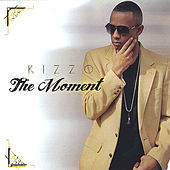 The Moment by Kizzo