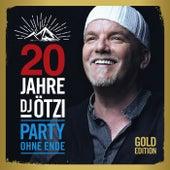 20 Jahre DJ Ötzi - Party ohne Ende (Gold Edition) by DJ Ötzi