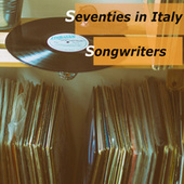 Seventies in Italy - Songswriters by Various Artists