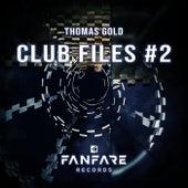 Club Files #2 von Thomas Gold