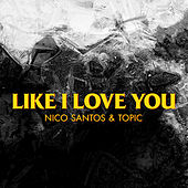 Like I Love You by Nico Santos