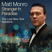 Stranger In Paradise - The Lost New York Sessions de Matt Monro