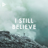 I Still Believe de Various Artists