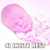 41 Incite Rest by Lullaby Land