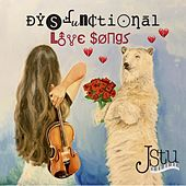 Dysfunctional Love Songs by J Stu