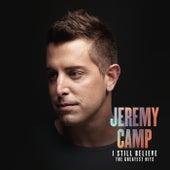 I Still Believe: The Greatest Hits de Jeremy Camp