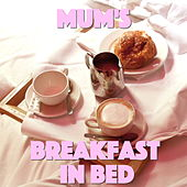 Mum's Breakfast in Bed de Various Artists