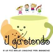 Il girotondo (E le più belle canzoni per bambini) by Various Artists