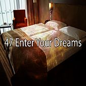 47 Enter Your Dreams by Sounds Of Nature