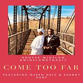 Come Too Far (feat. Queen Shic & Sherry Hunt) by Mary Mary