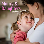 Mums & Daughters Mother's Day by Various Artists