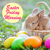 Easter Friday Morning di Various Artists