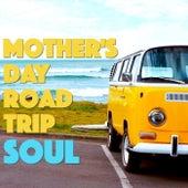Mother's Day Road Trip Soul de Various Artists