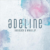 The Black & White - EP by Adeline