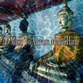 45 Music to Alleviate Mental Harm von Yoga