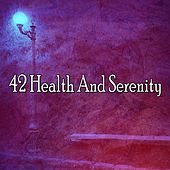 42 Health and Serenity von Lullabies for Deep Meditation