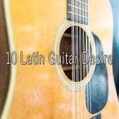 10 Latin Guitar Desire by Instrumental