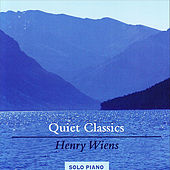 Quiet Classics by Henry Wiens