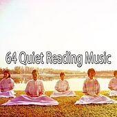 64 Quiet Reading Music by Deep Sleep Meditation