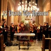 10 Praise the Heavens by Christian Hymns