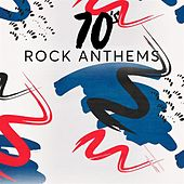 70's Rock Anthems di Various Artists