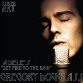 Set Fire To the Rain de Gregory Douglass